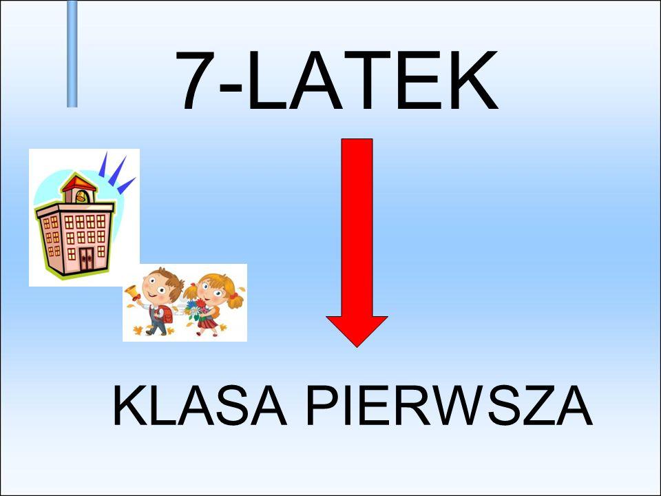 7-LATEK KLASA PIERWSZA