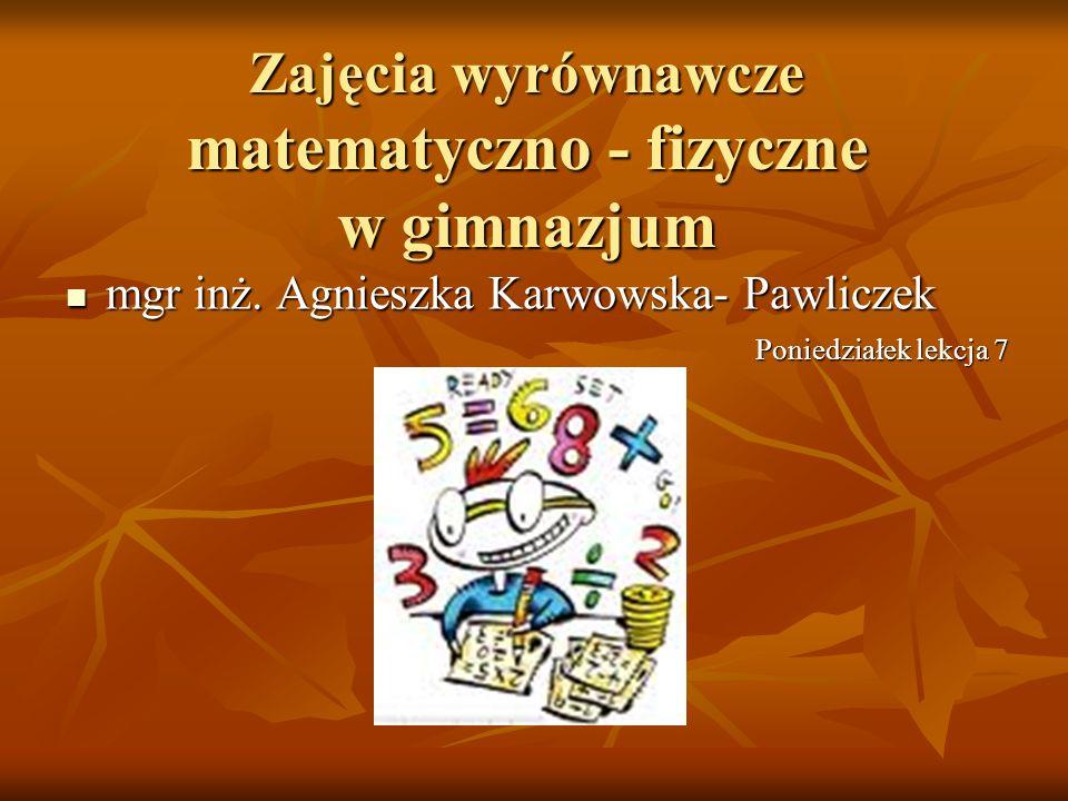 Zajęcia wyrównawcze matematyczno - fizyczne w gimnazjum