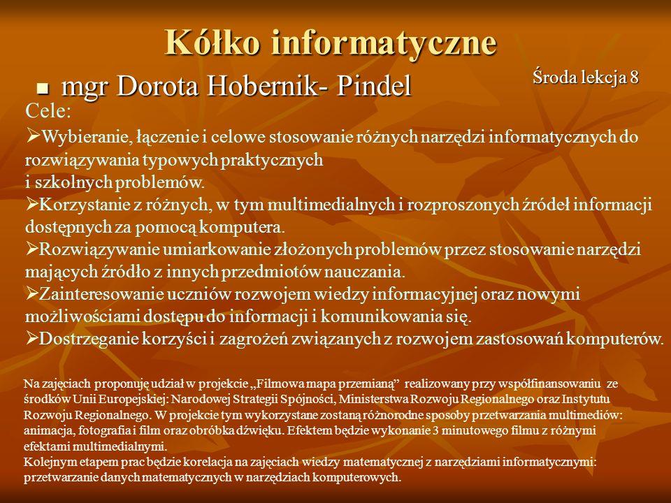 Kółko informatyczne mgr Dorota Hobernik- Pindel Cele: