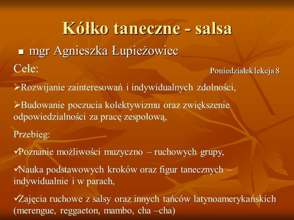 Kółko taneczne - salsa mgr Agnieszka Łupieżowiec Cele: