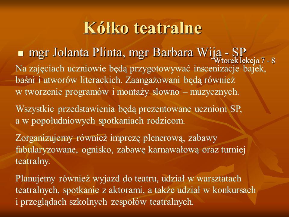 Kółko teatralne mgr Jolanta Plinta, mgr Barbara Wija - SP