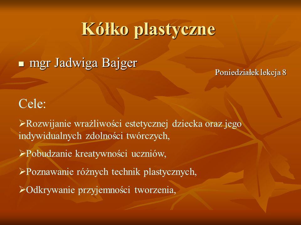 Kółko plastyczne mgr Jadwiga Bajger Cele: