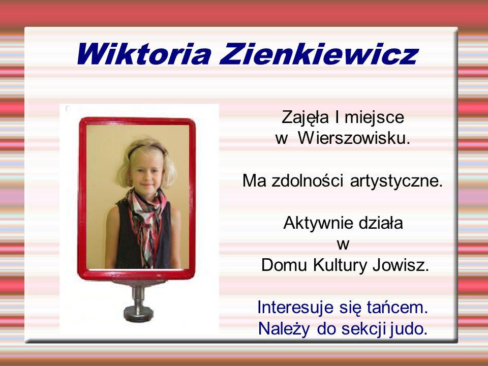 Wiktoria Zienkiewicz Zajęła I miejsce w Wierszowisku.