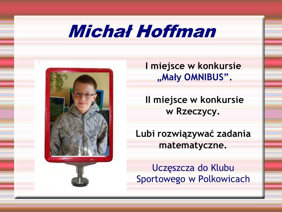 """Michał Hoffman I miejsce w konkursie """"Mały OMNIBUS ."""
