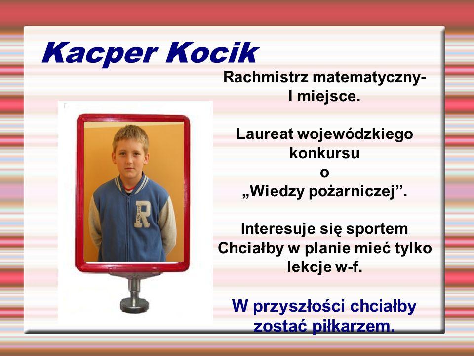 Kacper Kocik W przyszłości chciałby zostać piłkarzem.