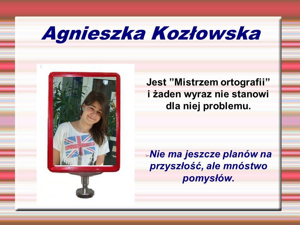 Agnieszka Kozłowska Jest Mistrzem ortografii