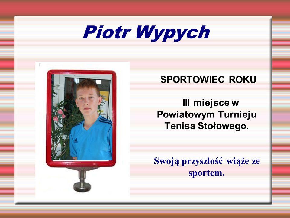 Piotr Wypych SPORTOWIEC ROKU