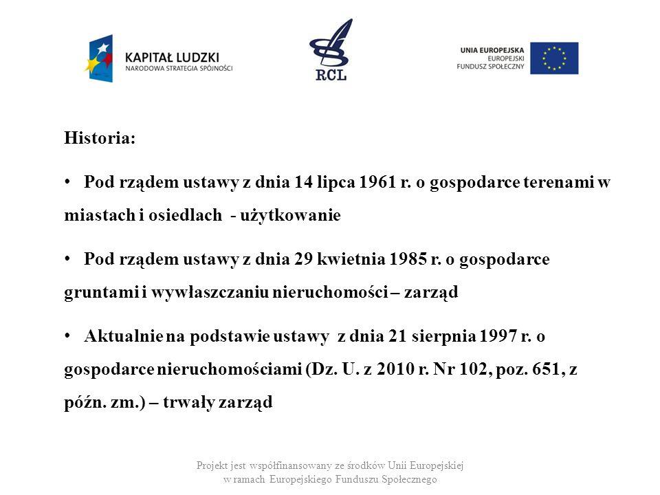 Historia: Pod rządem ustawy z dnia 14 lipca 1961 r. o gospodarce terenami w miastach i osiedlach - użytkowanie.