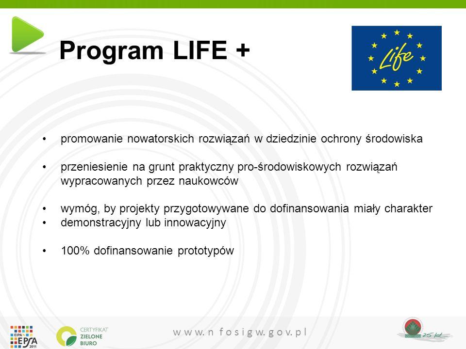 Program LIFE + promowanie nowatorskich rozwiązań w dziedzinie ochrony środowiska. przeniesienie na grunt praktyczny pro-środowiskowych rozwiązań.