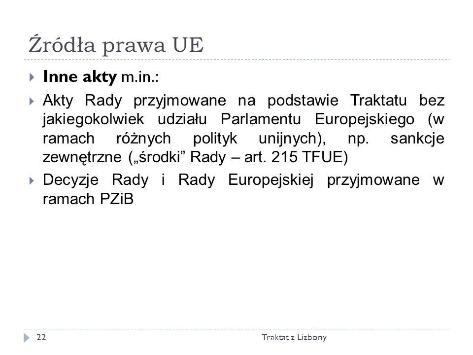 Źródła prawa UE Inne akty m.in.: