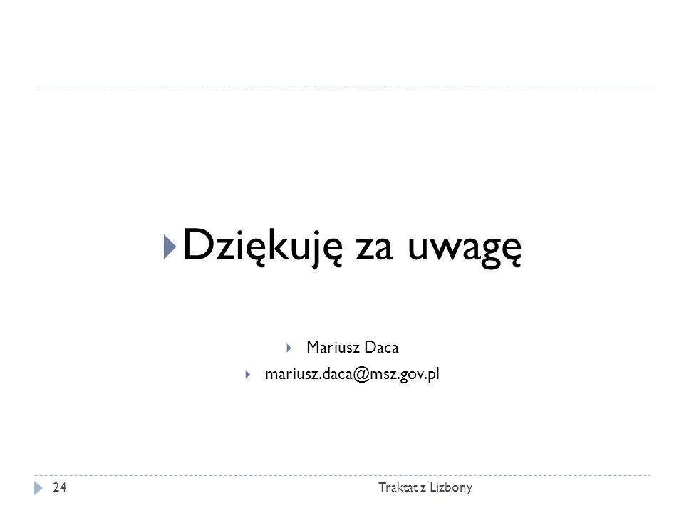 Dziękuję za uwagę Mariusz Daca mariusz.daca@msz.gov.pl