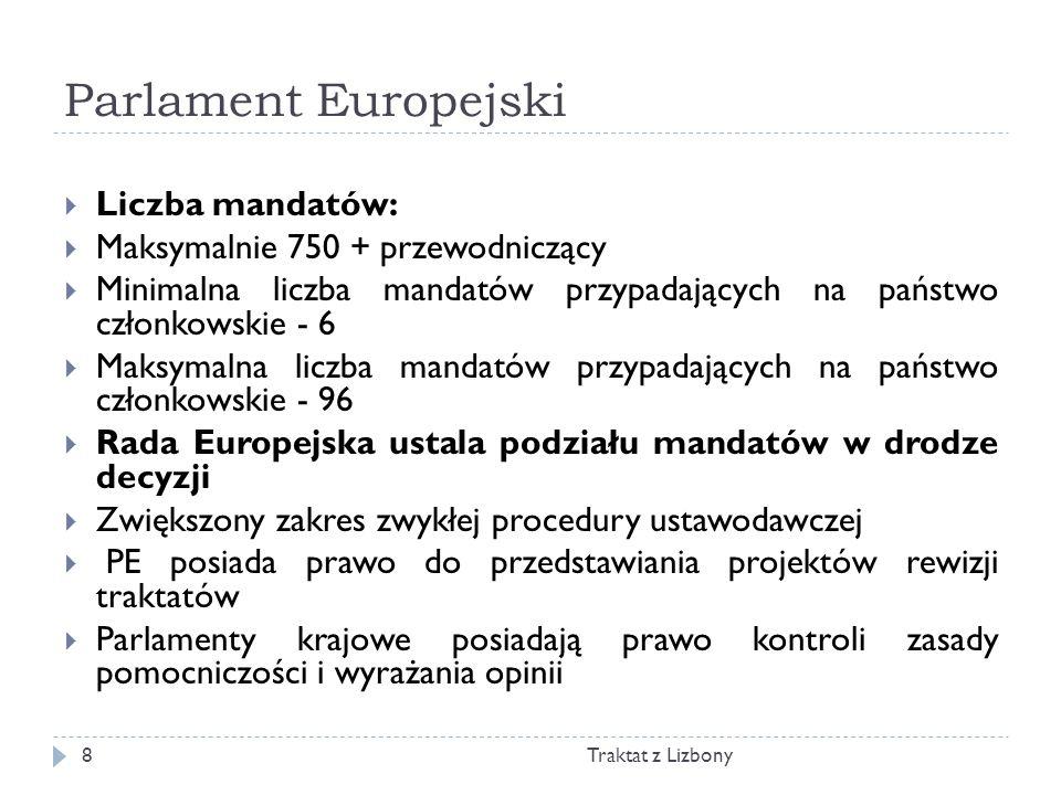 Parlament Europejski Liczba mandatów: Maksymalnie 750 + przewodniczący