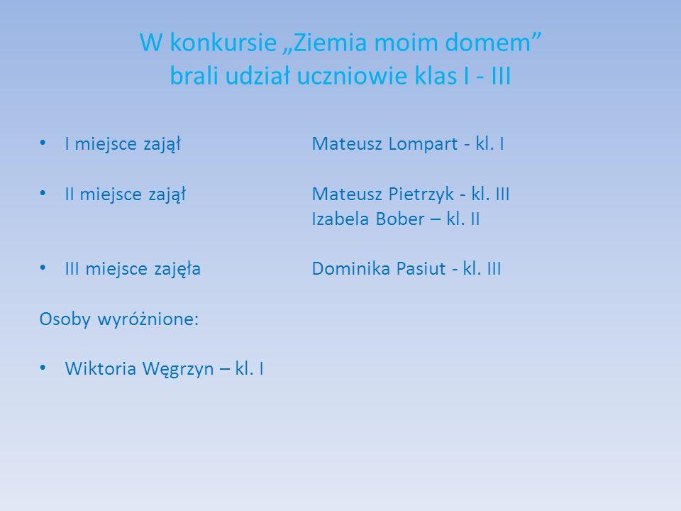 """W konkursie """"Ziemia moim domem brali udział uczniowie klas I - III"""