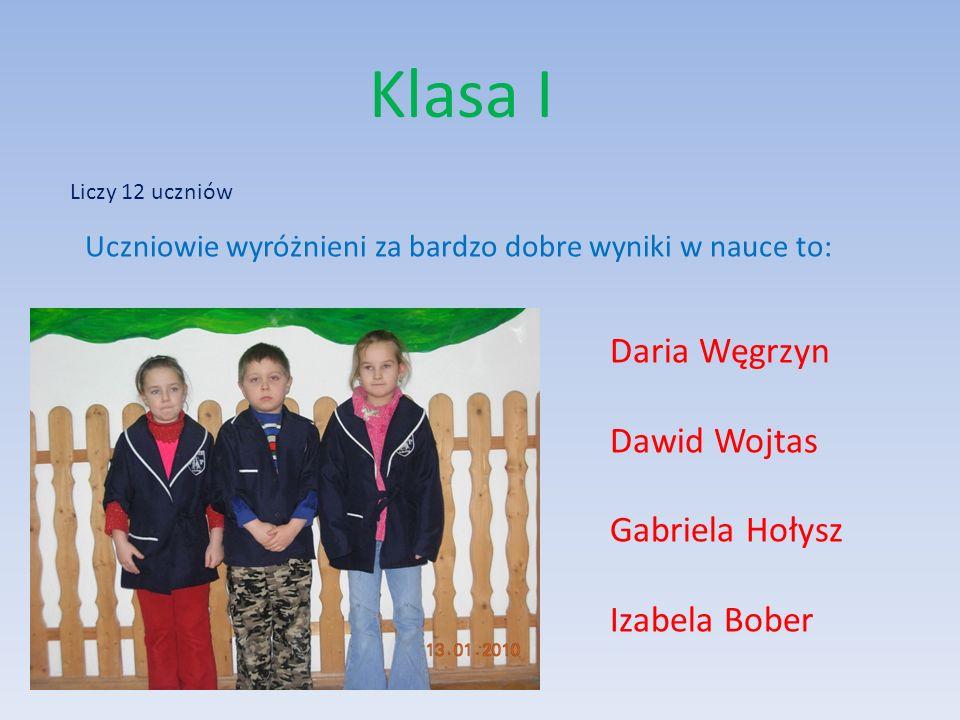 Klasa I Daria Węgrzyn Dawid Wojtas Gabriela Hołysz Izabela Bober