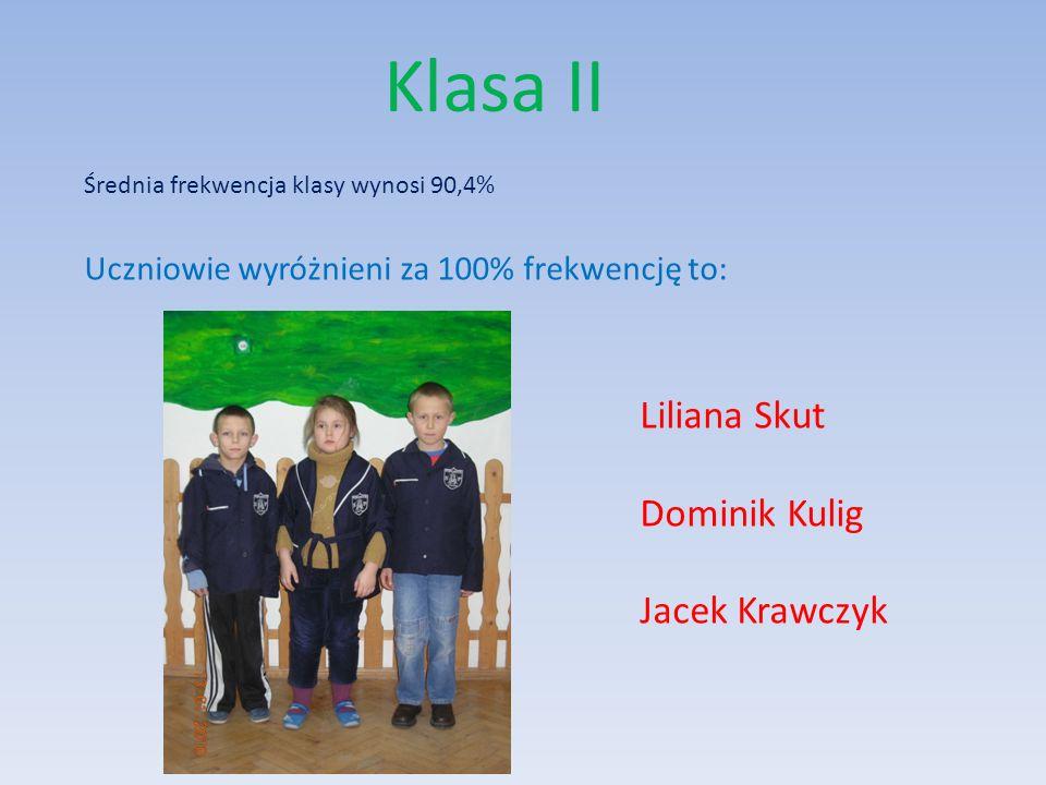 Klasa II Liliana Skut Dominik Kulig Jacek Krawczyk