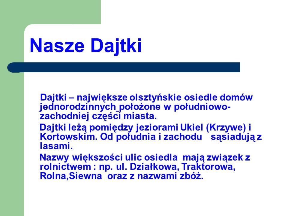 Nasze DajtkiDajtki – największe olsztyńskie osiedle domów jednorodzinnych położone w południowo-zachodniej części miasta.