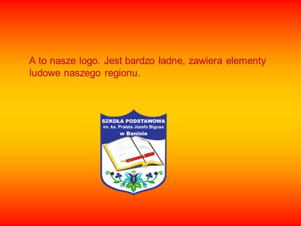 A to nasze logo. Jest bardzo ładne, zawiera elementy ludowe naszego regionu.