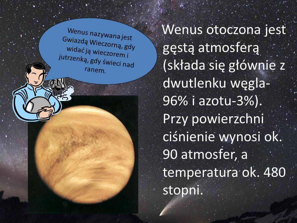 Wenus nazywana jest Gwiazdą Wieczorną, gdy widać ją wieczorem i jutrzenką, gdy świeci nad ranem.