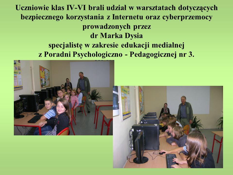 Uczniowie klas IV-VI brali udział w warsztatach dotyczących bezpiecznego korzystania z Internetu oraz cyberprzemocy prowadzonych przez dr Marka Dysia specjalistę w zakresie edukacji medialnej z Poradni Psychologiczno - Pedagogicznej nr 3.