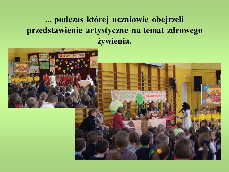 ... podczas której uczniowie obejrzeli przedstawienie artystyczne na temat zdrowego żywienia.
