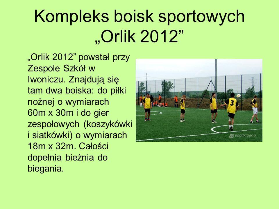 """Kompleks boisk sportowych """"Orlik 2012"""