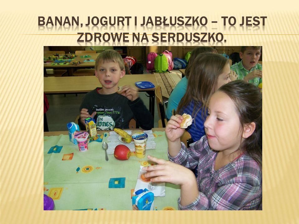 Banan, jogurt i jabłuszko – to jest zdrowe na serduszko.