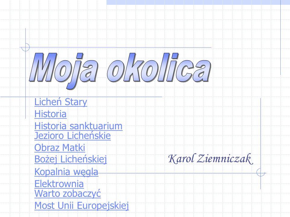 Moja okolica Karol Ziemniczak Licheń Stary Historia