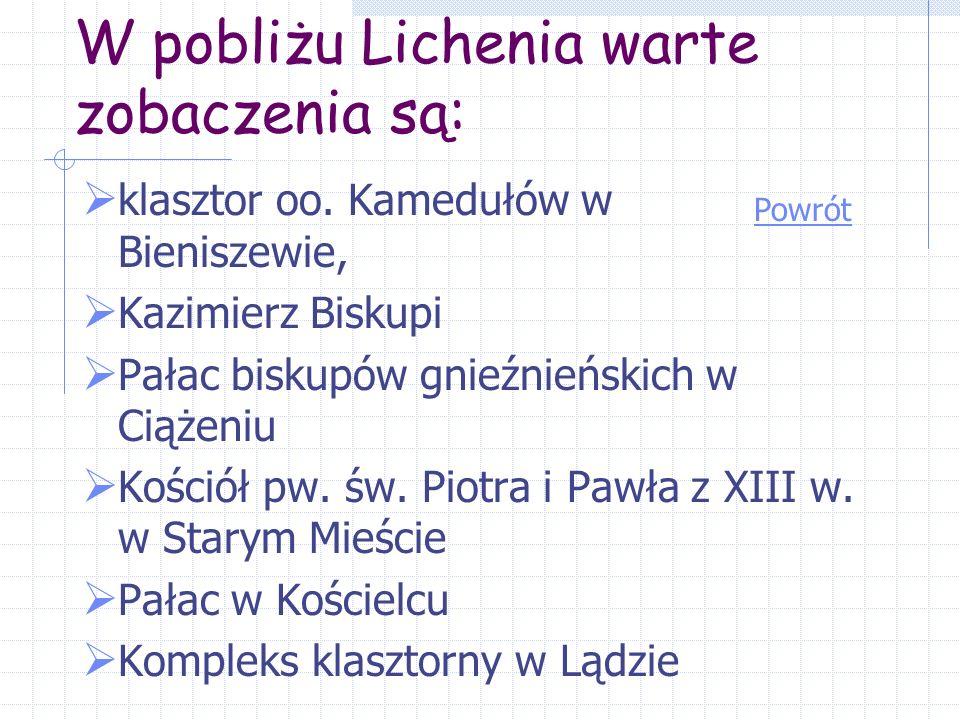 W pobliżu Lichenia warte zobaczenia są: