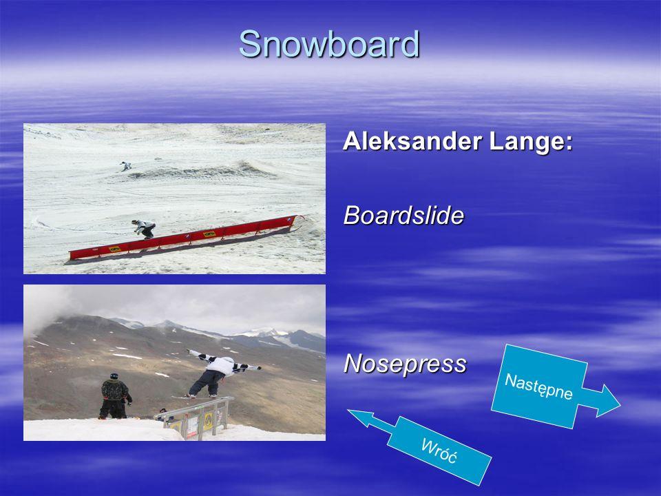 Snowboard Aleksander Lange: Boardslide Nosepress Następne Wróć