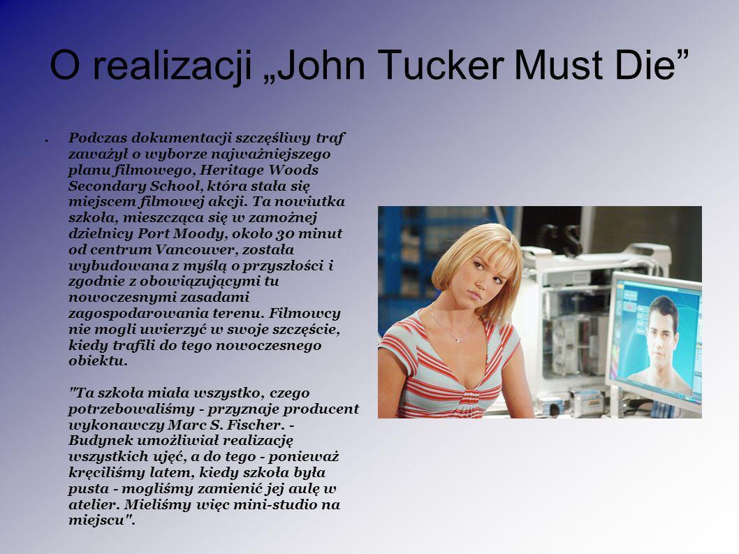 """O realizacji """"John Tucker Must Die"""