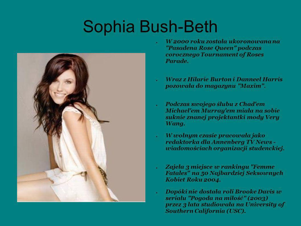 Sophia Bush-Beth W 2000 roku została ukoronowana na Pasadena Rose Queen podczas corocznego Tournament of Roses Parade.