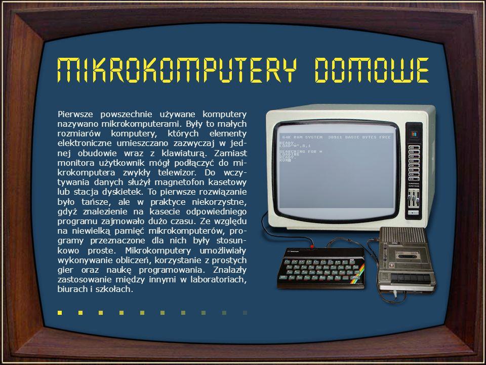 Pierwsze powszechnie używane komputery nazywano mikrokomputerami