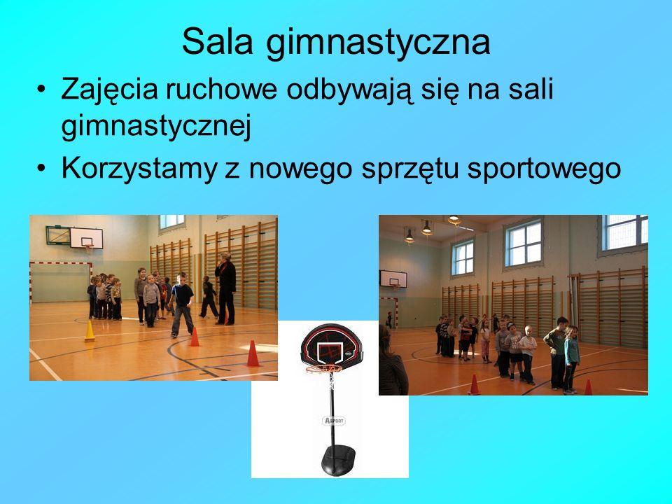 Sala gimnastyczna Zajęcia ruchowe odbywają się na sali gimnastycznej