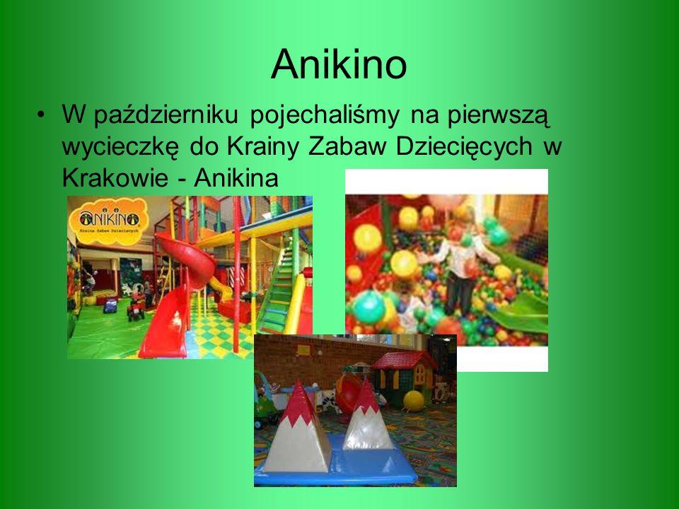 AnikinoW październiku pojechaliśmy na pierwszą wycieczkę do Krainy Zabaw Dziecięcych w Krakowie - Anikina.