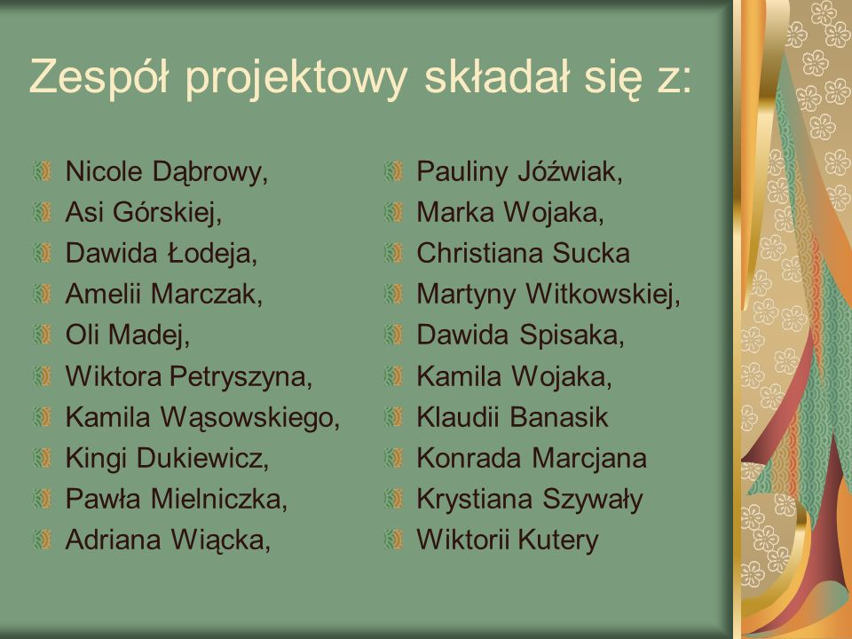 Zespół projektowy składał się z: