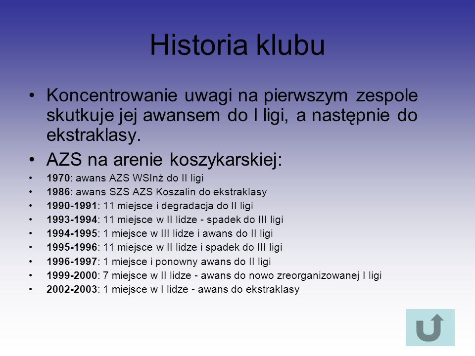 Historia klubuKoncentrowanie uwagi na pierwszym zespole skutkuje jej awansem do I ligi, a następnie do ekstraklasy.