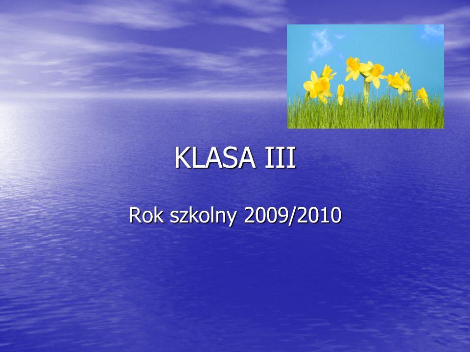 KLASA III Rok szkolny 2009/2010