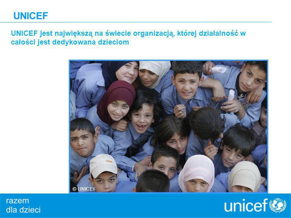 UNICEF UNICEF jest największą na świecie organizacją, której działalność w całości jest dedykowana dzieciom.