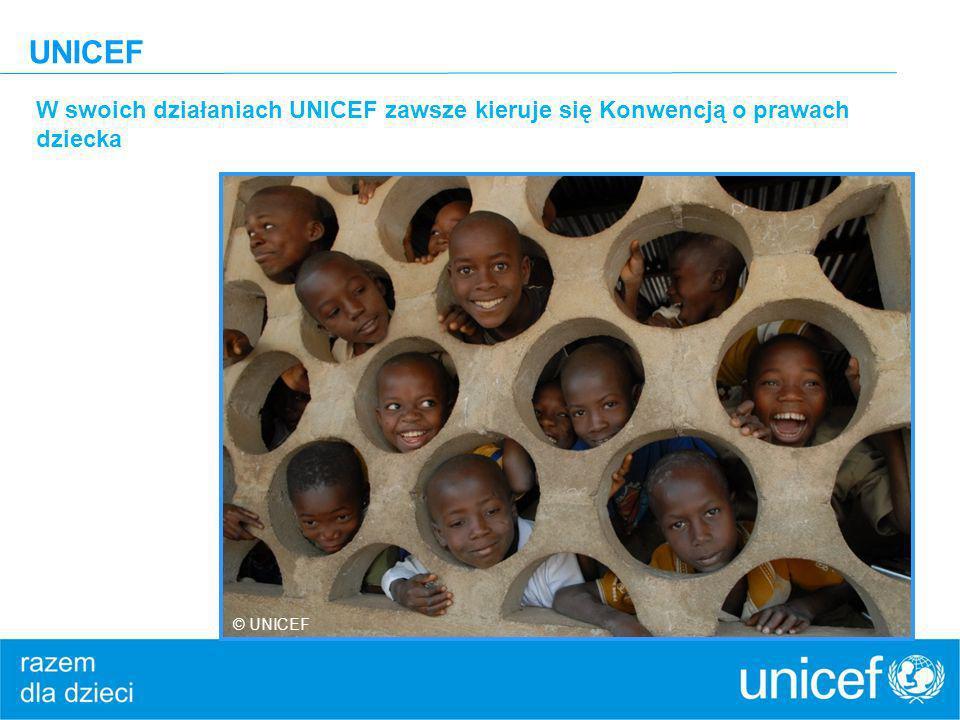 UNICEF W swoich działaniach UNICEF zawsze kieruje się Konwencją o prawach dziecka © UNICEF
