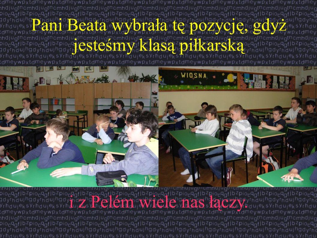 Pani Beata wybrała tę pozycję, gdyż jesteśmy klasą piłkarską