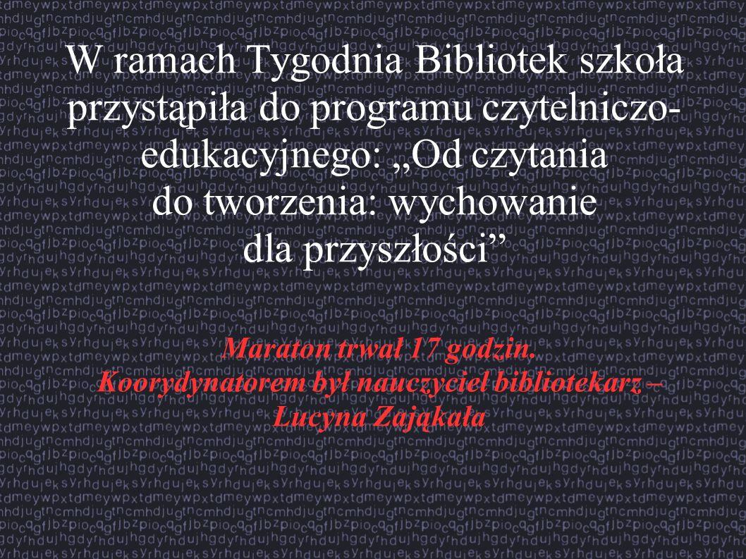Koorydynatorem był nauczyciel bibliotekarz – Lucyna Zająkała