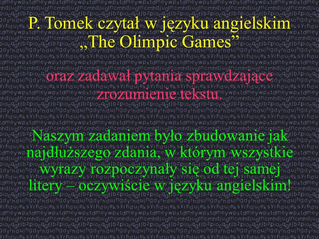 """P. Tomek czytał w języku angielskim """"The Olimpic Games"""