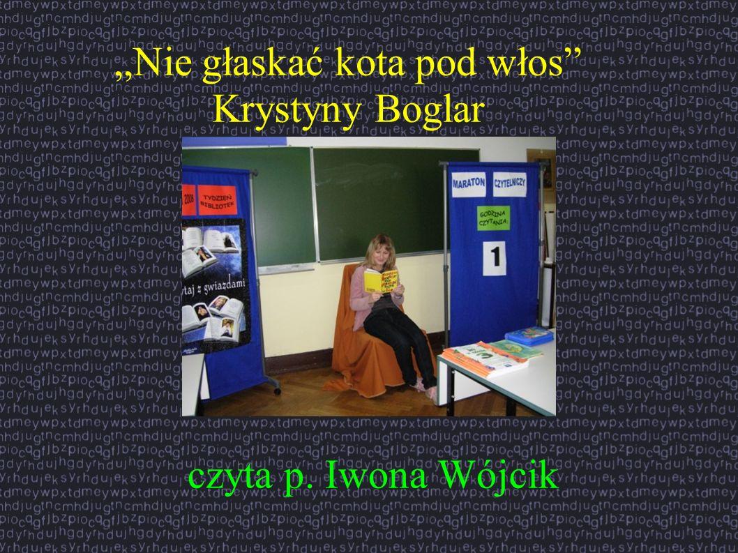 """""""Nie głaskać kota pod włos Krystyny Boglar"""