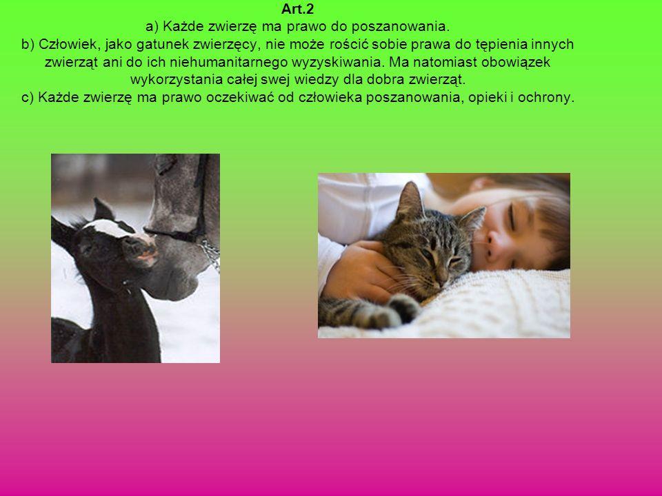 Art. 2 a) Każde zwierzę ma prawo do poszanowania