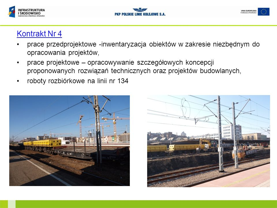 Kontrakt Nr 4 prace przedprojektowe -inwentaryzacja obiektów w zakresie niezbędnym do opracowania projektów,