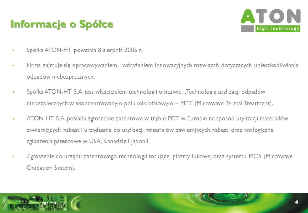Informacje o Spółce Spółka ATON-HT powstała 8 sierpnia 2005 r.