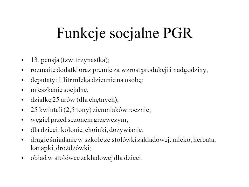 Funkcje socjalne PGR 13. pensja (tzw. trzynastka);