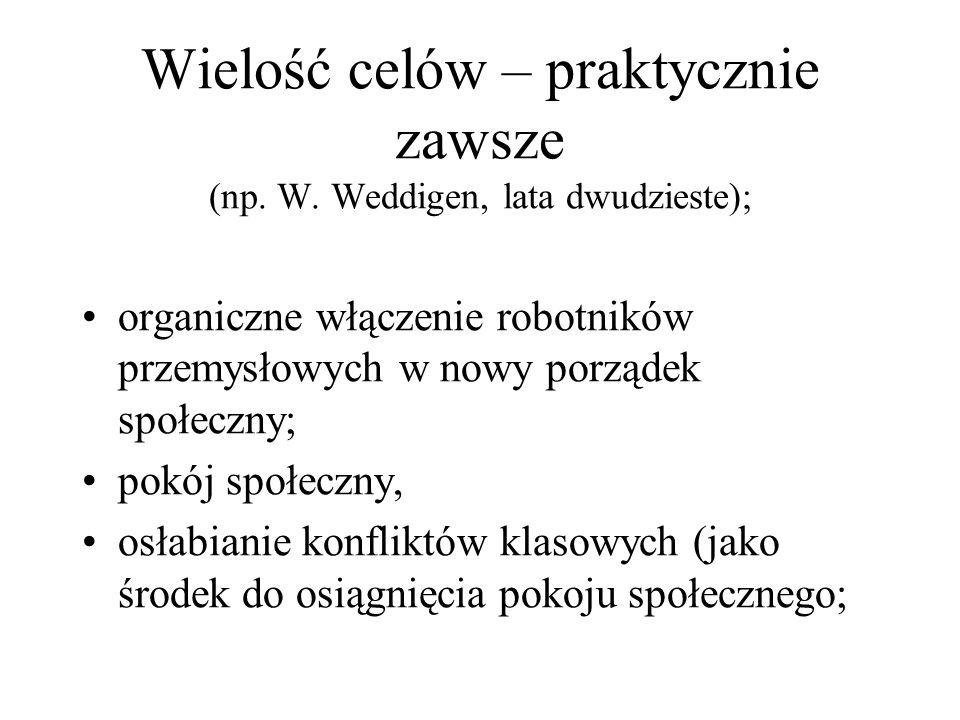 Wielość celów – praktycznie zawsze (np. W. Weddigen, lata dwudzieste);
