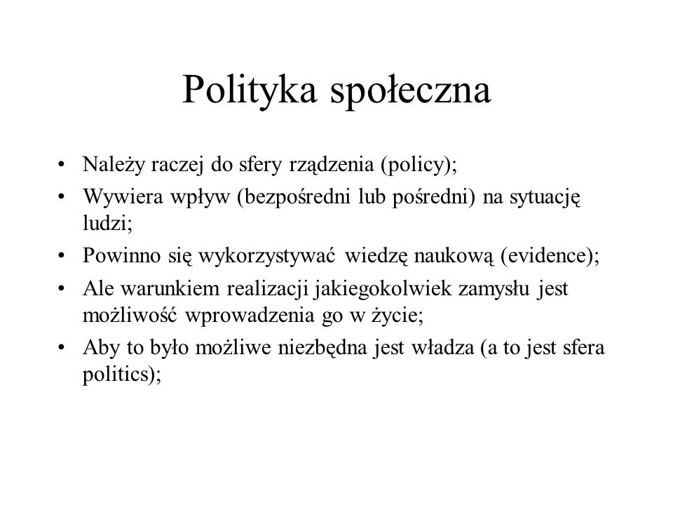 Polityka społeczna Należy raczej do sfery rządzenia (policy);