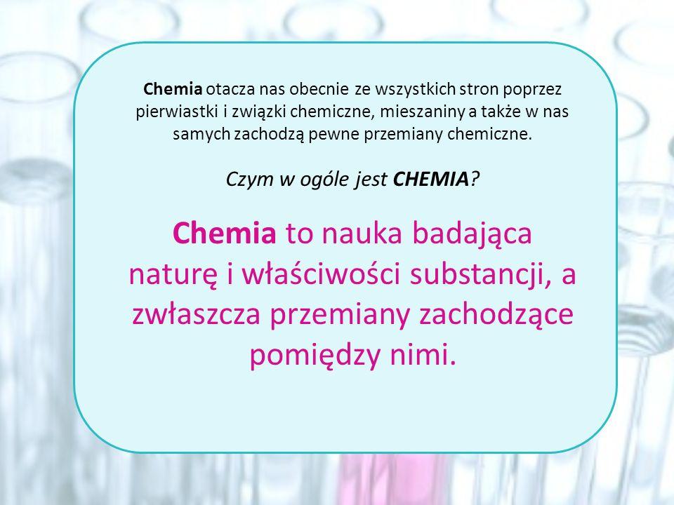 Czym w ogóle jest CHEMIA
